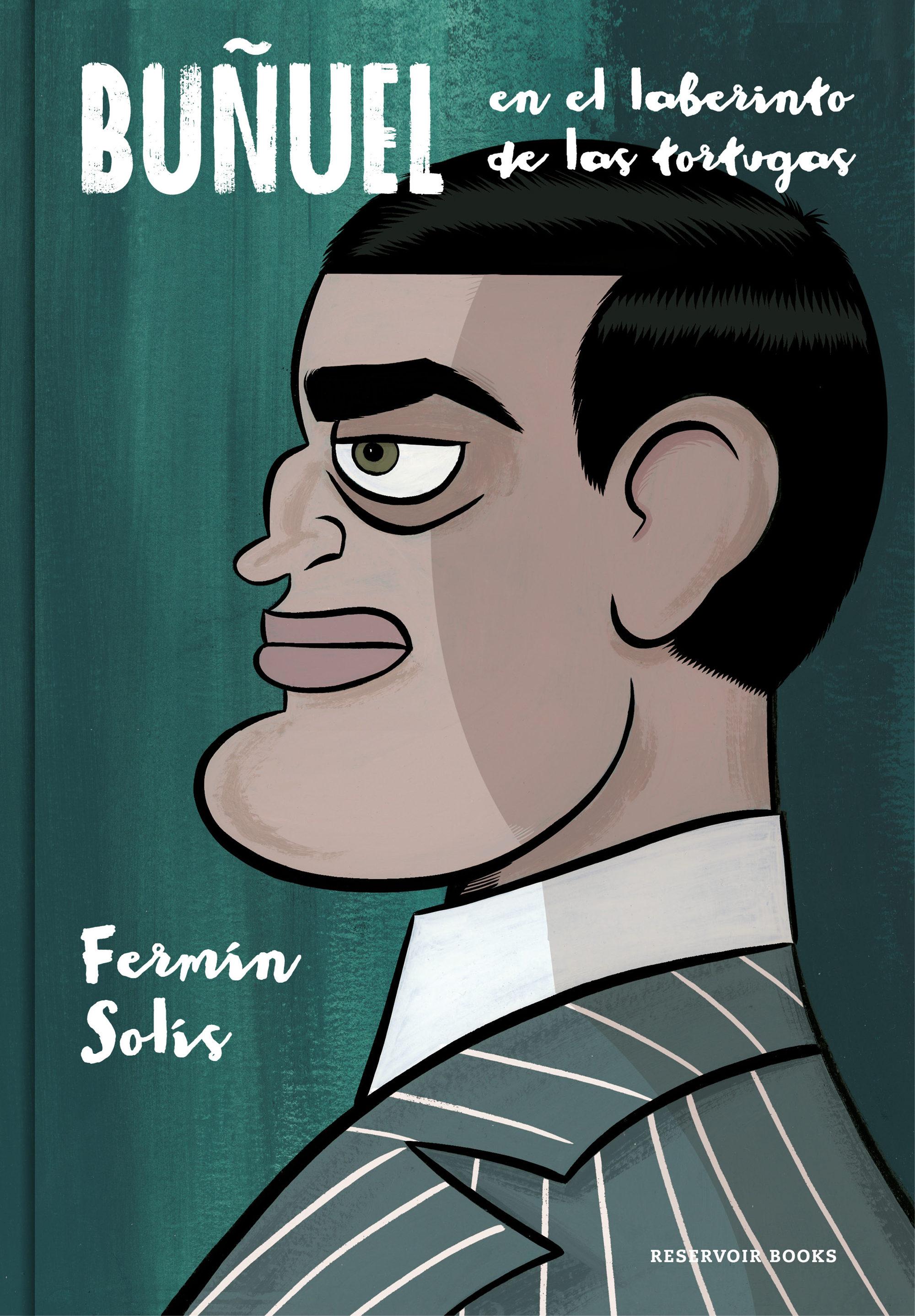 «BUÑUEL EN EL LABERINTO DE LAS TORTUGAS (Comic) de Fermín Solís