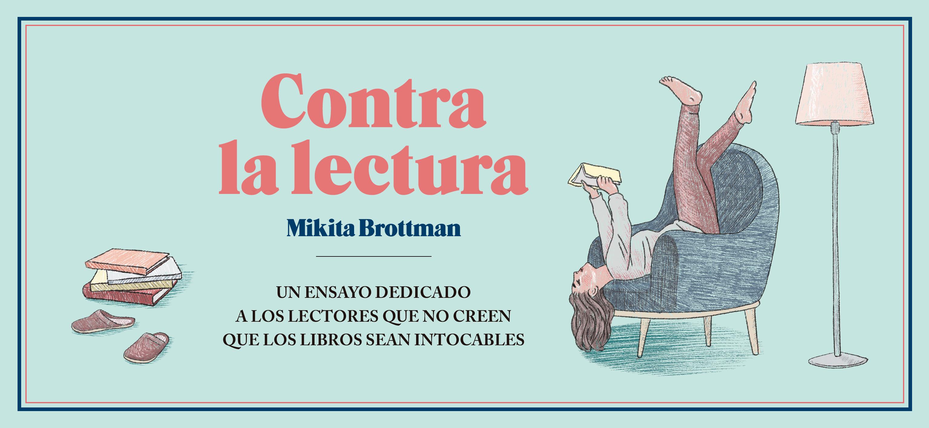 Contra la Lectura. Mikita Brottman. Blackie Books 2018