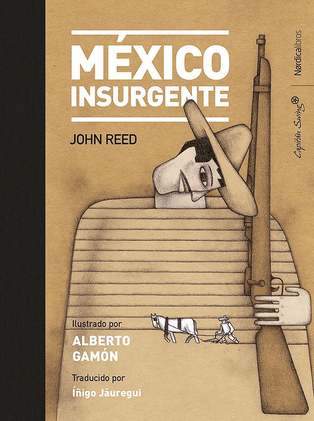 MÉXICO INSURGENTE de John Reed