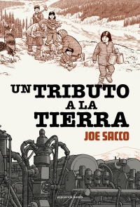 UN TRIBUTO A LA TIERRA, de Joe Sacco