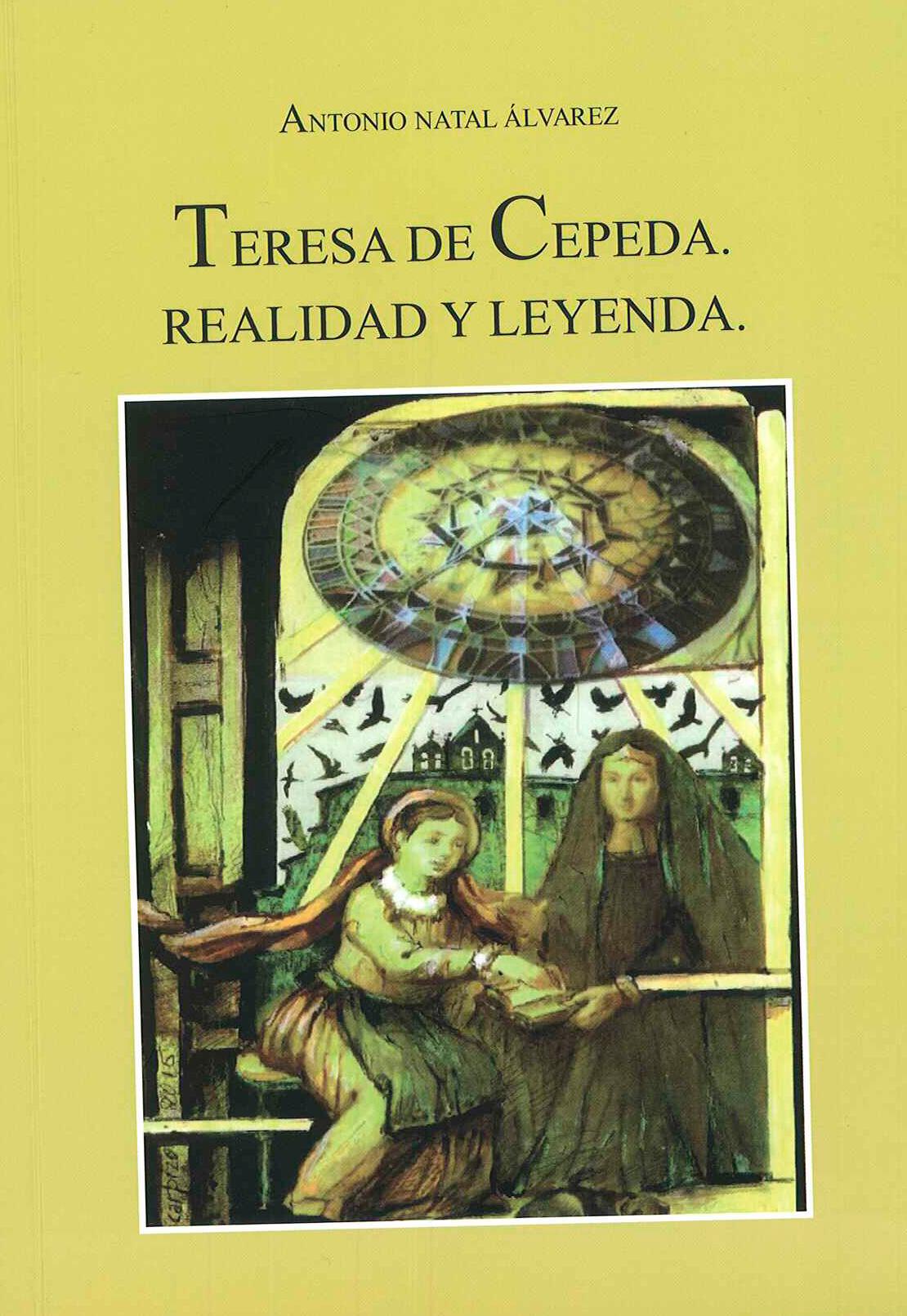 TERESA DE CEPEDA. Realidad y Leyenda