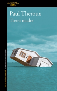 TIERRA MADRE, de Paul Theroux